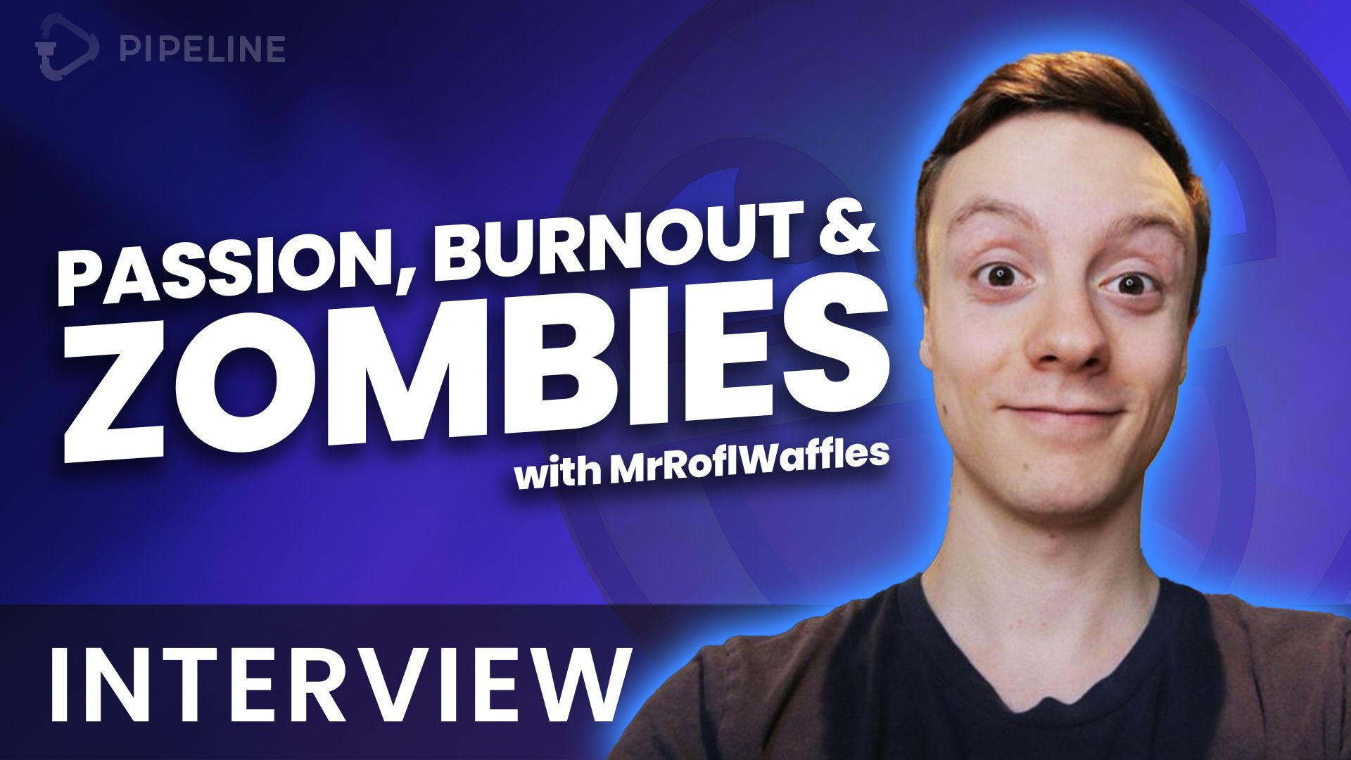 Passion, Burnout, and Zombies! MrRoflWaffles