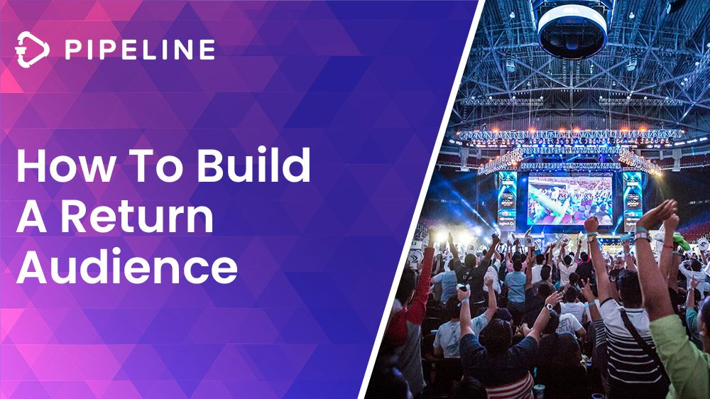 How To Build A Return Audience