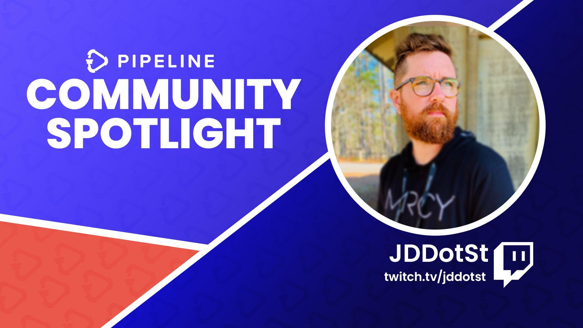 Community Spotlight: JDdotST