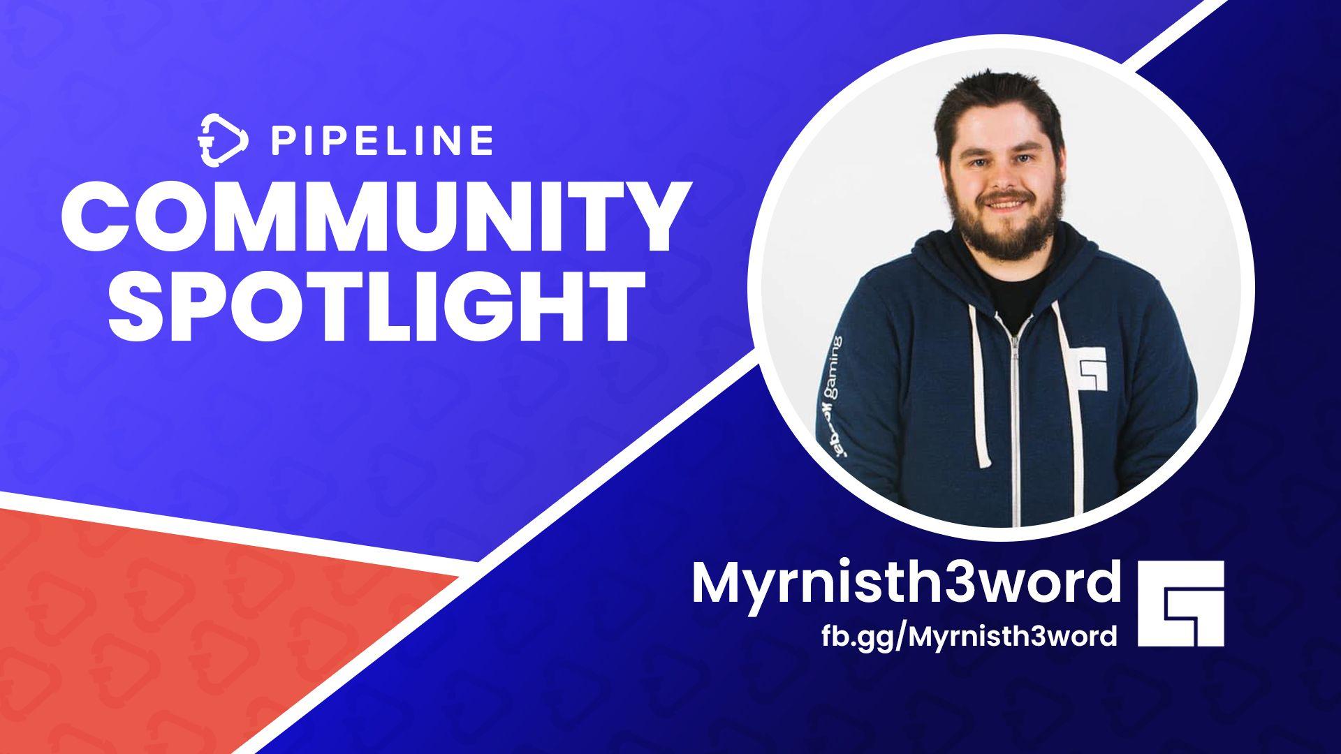 Community Spotlight: MyrnIsTh3Word-thumbnail