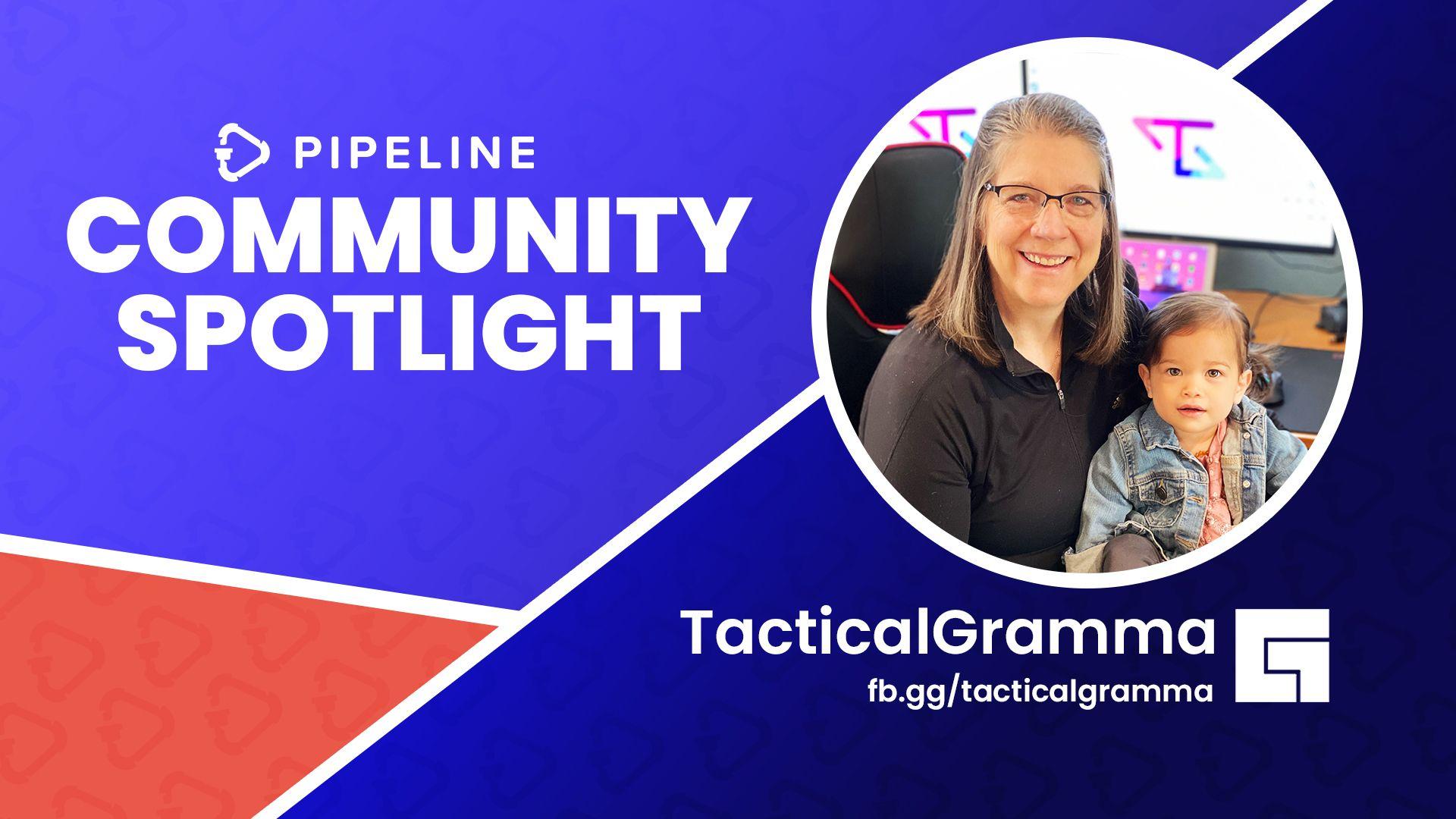 Community Spotlight: TacticalGramma