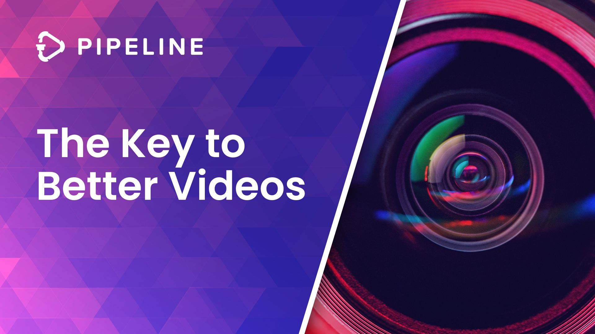 The Key To Better Videos