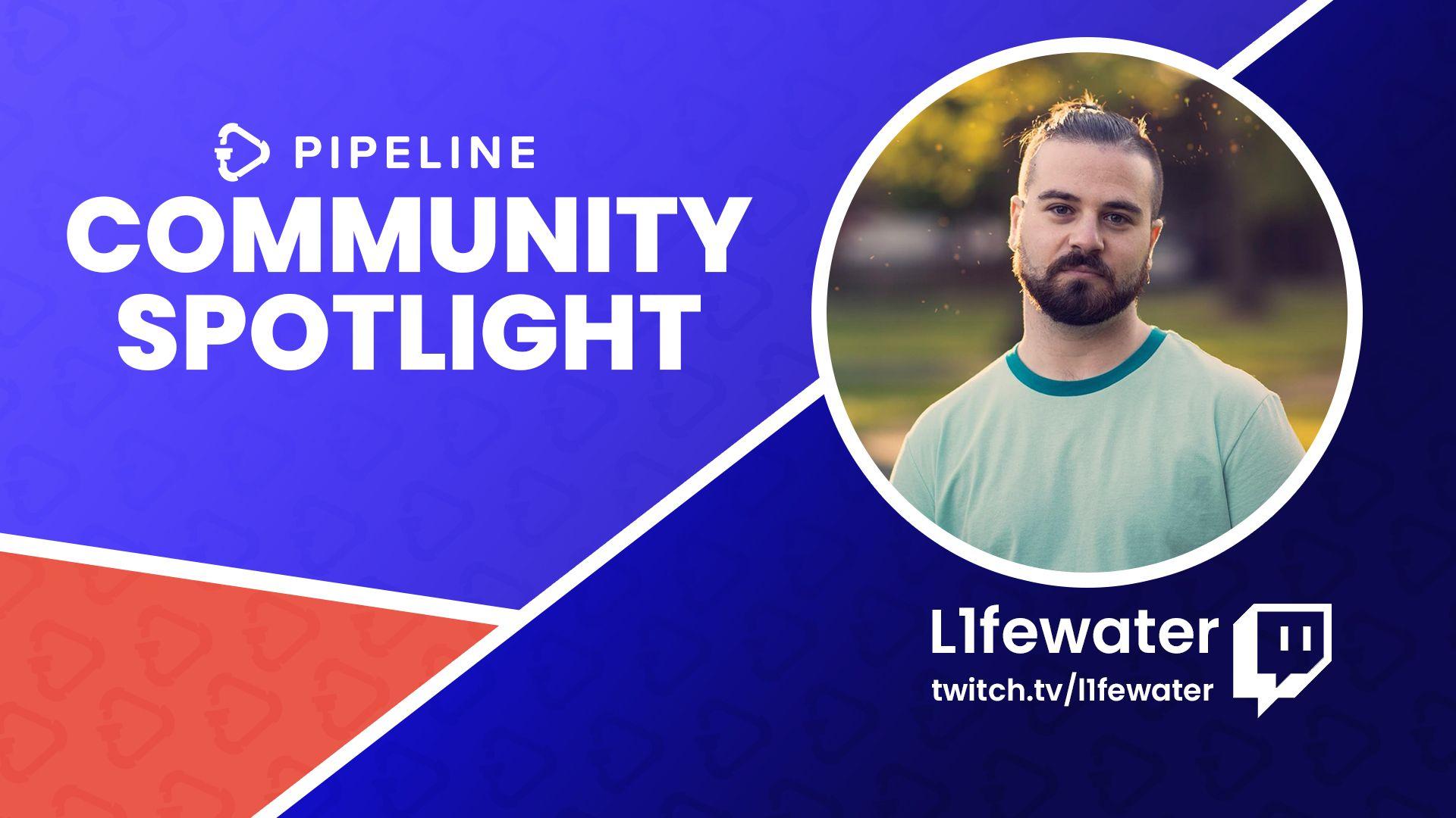 Community Spotlight: L1fewater